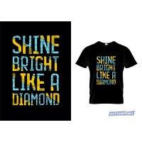 Marškinėliai Shine Bright Like Diamond