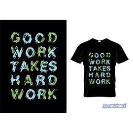 Marškinėliai Good Work Takes Hard Work