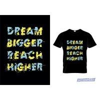 Marškinėliai Dream Bigger Reach Higher