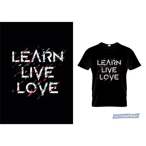Marškinėliai Learn Live Love