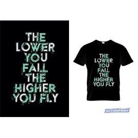 Marškinėliai The Lower You Fall The Higher You Fly