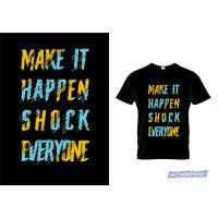 Marškinėliai Make It Happen Shock Everyone