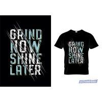 Marškinėliai Grind Now Shine Later