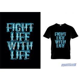 Marškinėliai Fight Life With Life