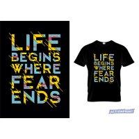 Marškinėliai Life Begins Where Fear Ends