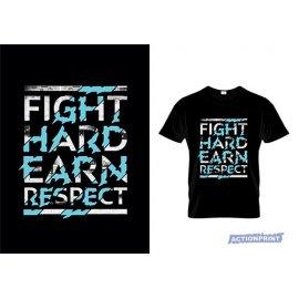 Marškinėliai Fight Hard Earn Respect
