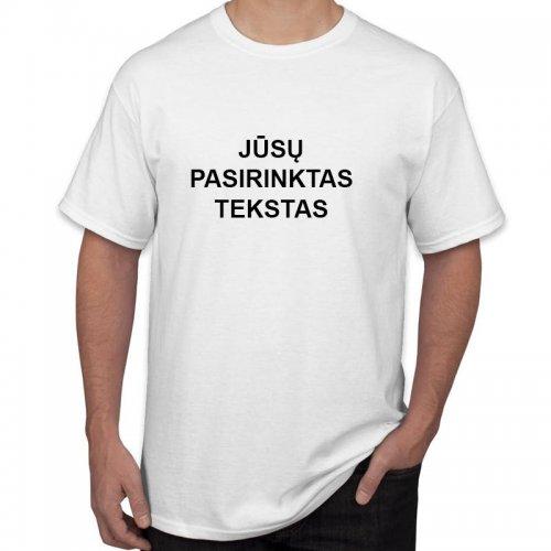 Marškinėliai su Jūsų pasirinktu užrašu